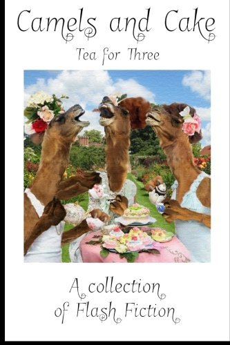 Camels and Cake : Tea for Three