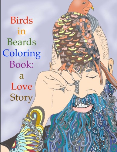 Birds in Beards Coloring Book : A love story.