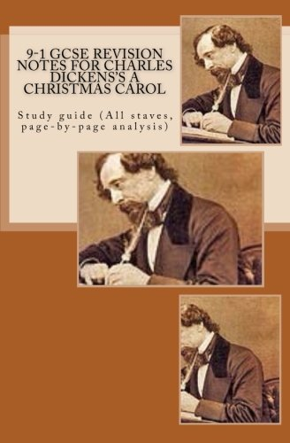 9-1 GCSE Revision Notes for Charles Dickens's a Christmas Carol : Study Guide (All Staves, Page-By-Page Analysis)