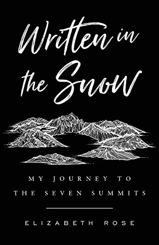 Written in the Snow : My Journey to the Seven Summits