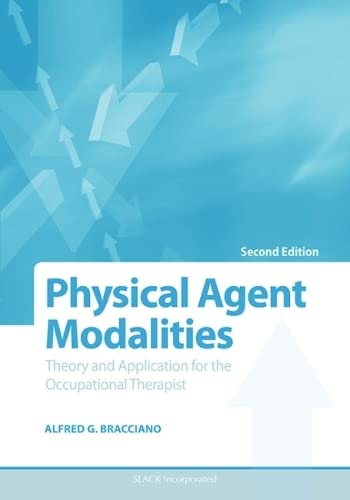 Physical Agent Modalities : Theory and Application for the Occupational Therapist