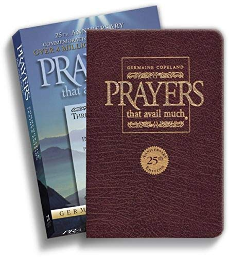 Prayers That Avail Much 25th Anniversary Commemorative Burgundy Leather : Three Bestselling Works in One Volume