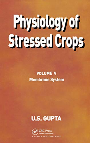 Physiology of Stressed Crops, Vol. 5 : Membrane System