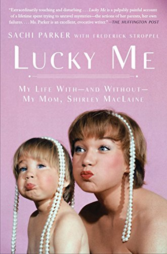 Lucky Me : My Life With, and Without, My Mom, Shirley MacLaine