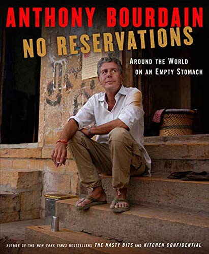 No Reservations : Around the World on an Empty Stomach
