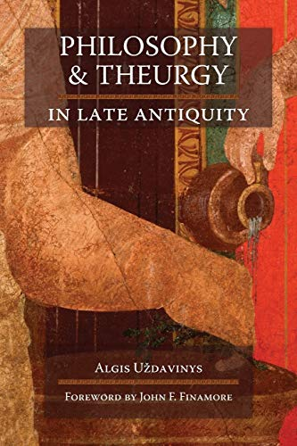Philosophy and Theurgy in Late Antiquity