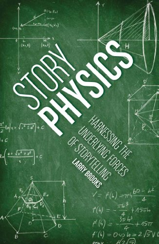 Story Physics : Harnessing the Underlying Forces of Storytelling