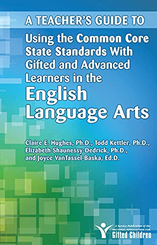 Using the Common Core State Standards with Gifted and Advanced Learners in the English/Language Arts