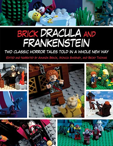 Brick Dracula and Frankenstein : Two Classic Horror Tales Told in a Whole New Way