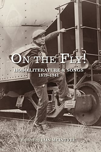 On The Fly! : Hobo Literature and Songs, 1879-1941