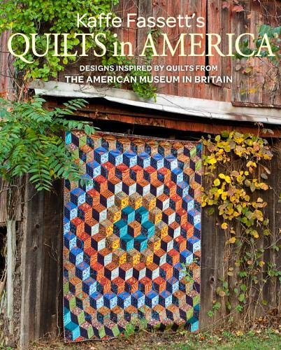 Kaffe Fassett's Quilts in America : Design Inspired by Quilts from the American Museum in Britain