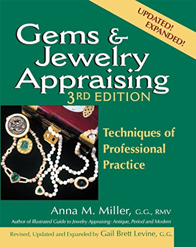 Gems & Jewelry Appraising (3rd Edition) : Techniques of Professional Practice