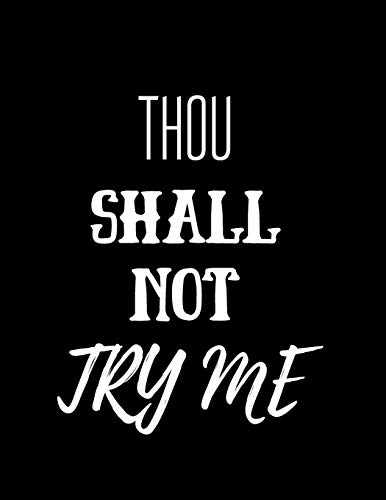 Thou Shall Not Try Me : AT A GLANCE Daily Diary Planner One Page A Day