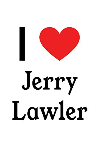 I Love Jerry Lawler : Jerry Lawler Designer Notebook