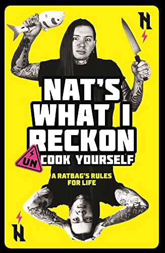 Un-cook Yourself : A Ratbag's Rules for Life