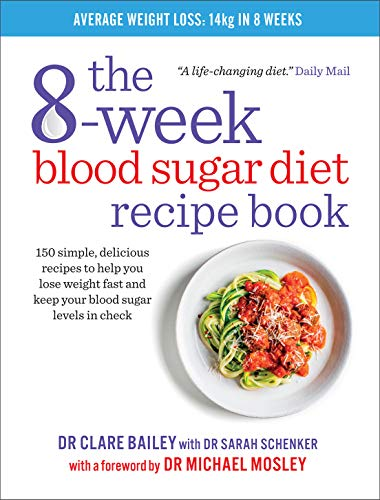 The 8-week Blood Sugar Diet Recipe Book : Simple delicious meals for fast, healthy weight loss