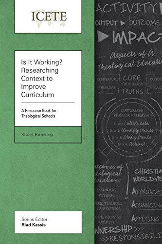Is It Working? Researching Context to Improve Curriculum : A Resource Book for Theological Schools