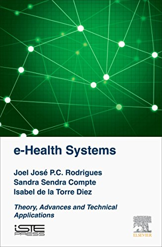 e-Health Systems : Theory and Technical Applications