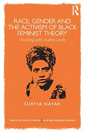 Race, Gender and the Activism of Black Feminist Theory : Working with Audre Lorde
