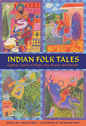 Indian Folk Tales : Eighteen Stories of Magic, Fate, Bravery and Wonder