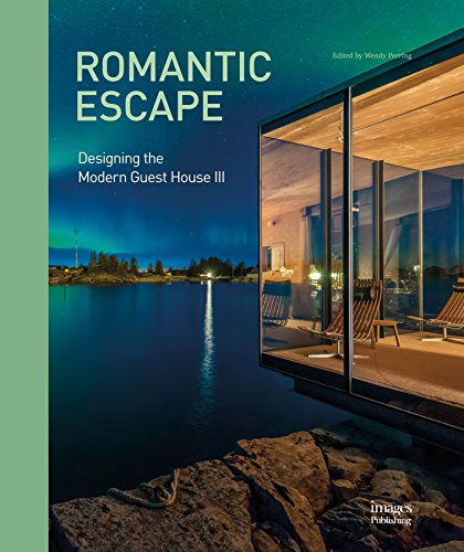 Romantic Escape : Designing the Modern Guest House III