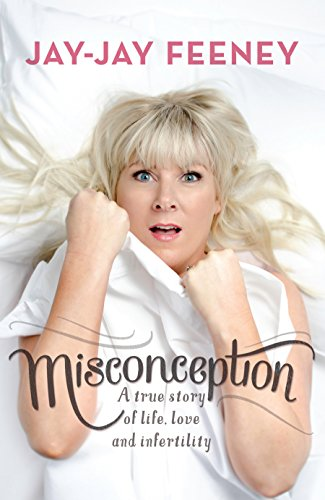 Misconception : A True Story of Life, Love and Infertility