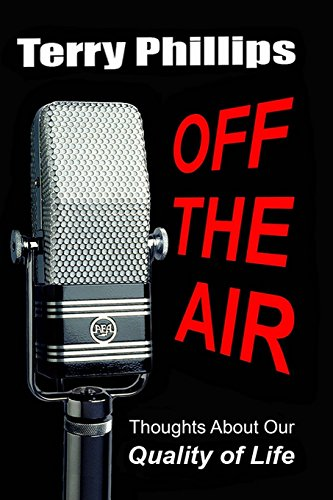 Off the Air : Thoughts about Our Quality of Life