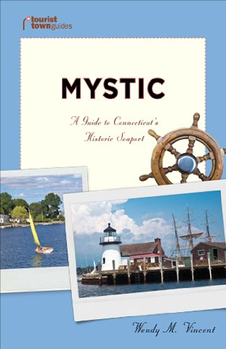 Mystic : A Guide to Connecticut's Historic Seaport