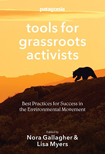 Tools for Grassroots Activists : Best Practices for Success in the Environmental Movement