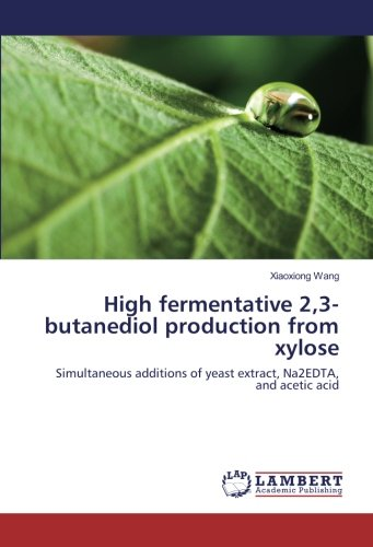 High fermentative 2,3-butanediol production from xylose : Simultaneous additions of yeast extract, Na2EDTA, and acetic acid