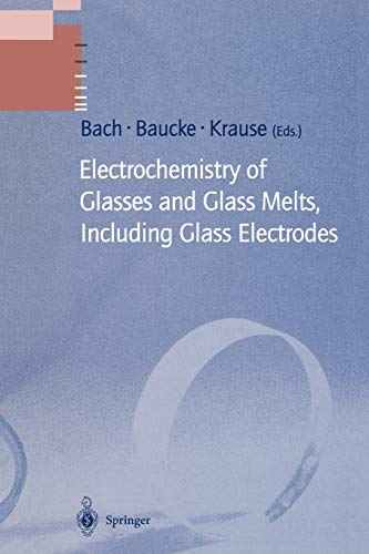 Electrochemistry of Glasses and Glass Melts, Including Glass Electrodes