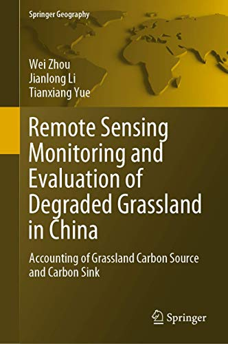 Remote Sensing Monitoring and Evaluation of Degraded Grassland in China : Accounting of Grassland Carbon Source and Carbon Sink